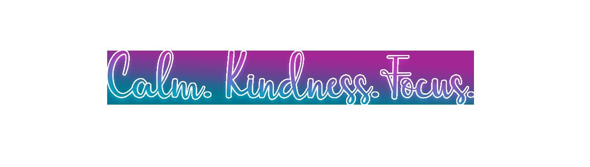 Mindfulness for kids - calm, kindness, focus